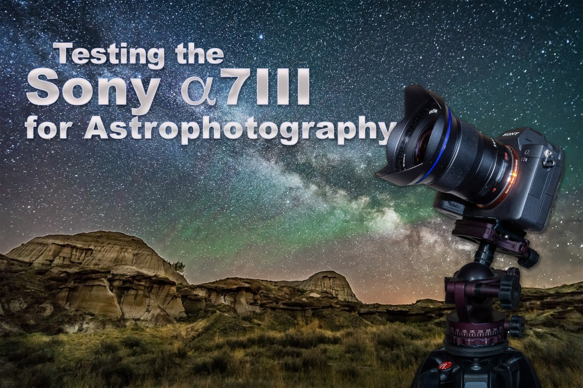 Testing the Sony a7III for Astrophotography