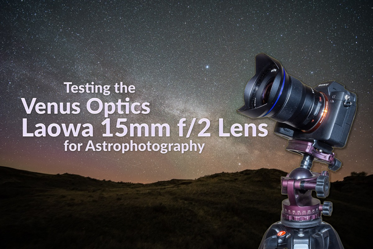 Testing the Venus Optics 15mm Lens