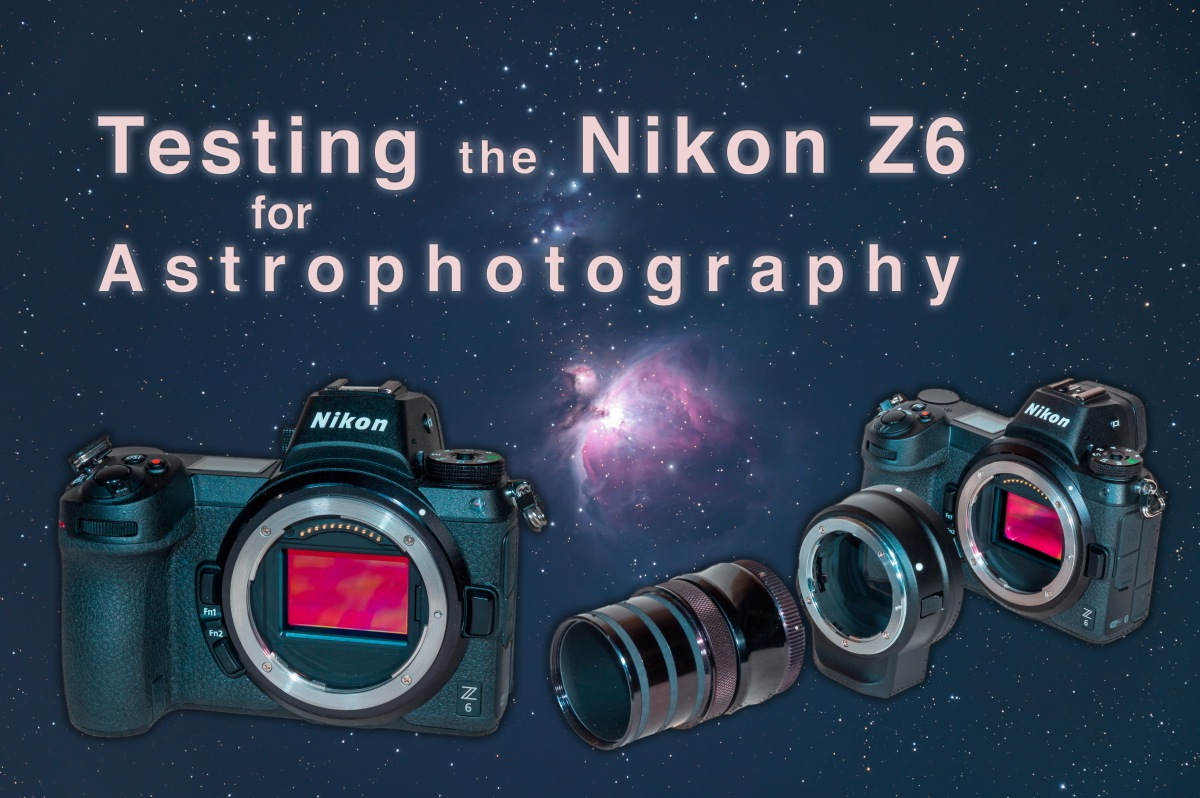 Testing the Nikon Z6 for Astrophotography